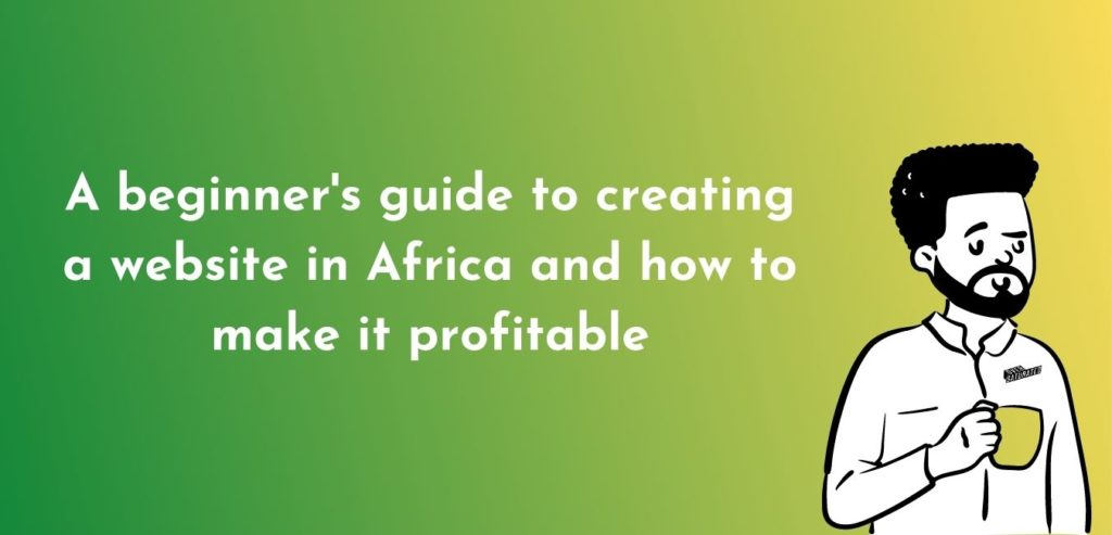 Creating a website in africa and making it profitable
